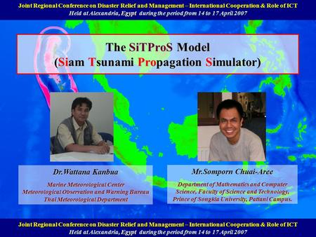 The SiTProS Model (Siam Tsunami Propagation Simulator) Annual National Symposium on Computational Science and Engineering (ANSCSE11) Held at Phuket, Thailand,