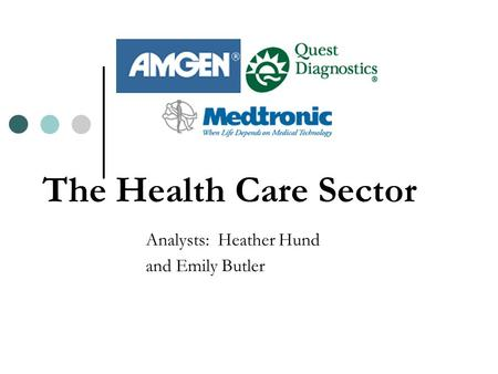 The Health Care Sector Analysts: Heather Hund and Emily Butler.