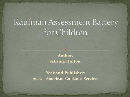 Author: Sabrina Hinton. Year and Publisher: 2002 - American Guidance Service.