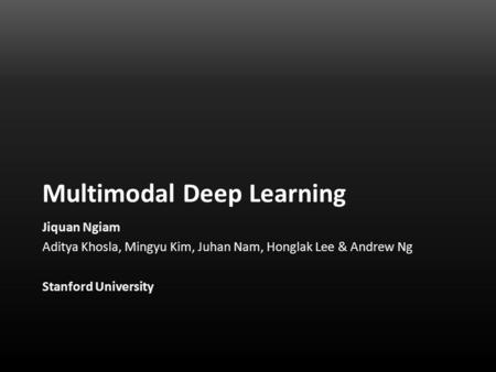 Multimodal Deep Learning
