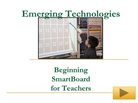 Emerging Technologies Beginning SmartBoard for Teachers.