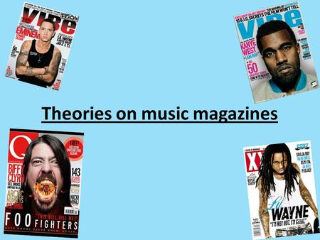 Theories on music magazines. Uses and Gratifications Theory Uses and gratification Uses and gratification theory (UGT) is an approach to understanding.