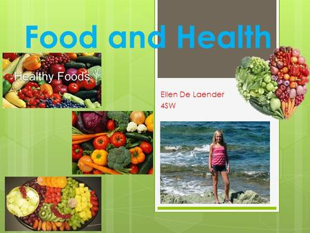Food and Health Ellen De Laender 4SW. a bowl of cornflakes 90 g 402 kcal a cup of fristi 200 ml 109 kcal.