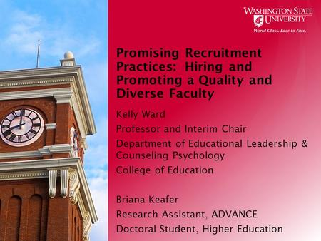 Promising Recruitment Practices: Hiring and Promoting a Quality and Diverse Faculty Kelly Ward Professor and Interim Chair Department of Educational Leadership.
