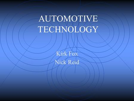 Kirk Fox Nick Reid AUTOMOTIVE TECHNOLOGY. Automotive Boot Camp Steps to Success CTC Automotive Technology Program Technical College Associates Degree.