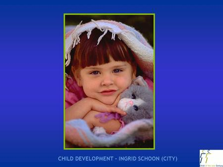 CHILD DEVELOPMENT - INGRID SCHOON (CITY).