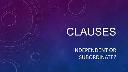 Independent or subordinate?