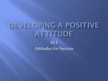 Developing A Positive Attitude