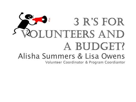 Alisha Summers & Lisa Owens Volunteer Coordinator & Program Coordiantor.