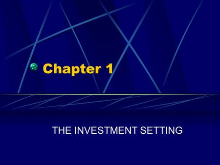 Chapter 1 THE INVESTMENT SETTING Chapter 1 Questions What is an investment ? What are the components of the required rate of return on an investment?