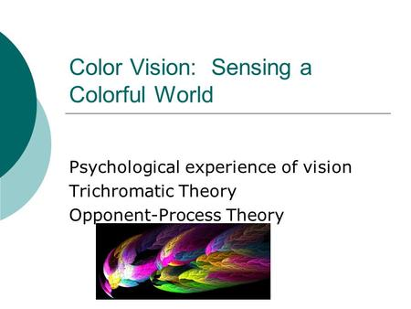 Color Vision: Sensing a Colorful World