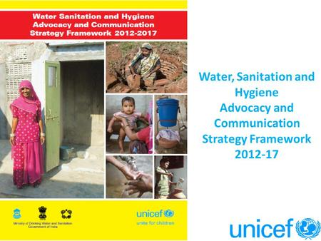 Water, Sanitation and Hygiene Advocacy and Communication Strategy Framework 2012-17.