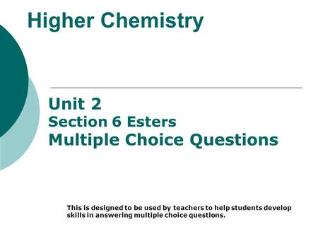 Higher Chemistry Unit 2 Multiple Choice Questions Section 6 Esters
