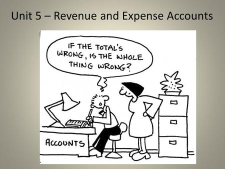 Unit 5 – Revenue and Expense Accounts