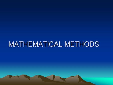 MATHEMATICAL METHODS. CONTENTS Matrices and Linear systems of equations Eigen values and eigen vectors Real and complex matrices and Quadratic forms Algebraic.
