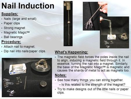 Nail Induction Supplies: Procedure: What's Happening: Notes: