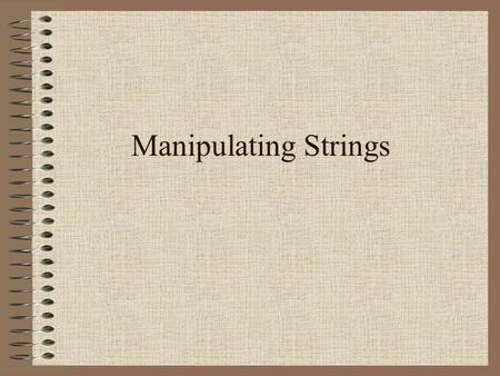 Manipulating Strings.