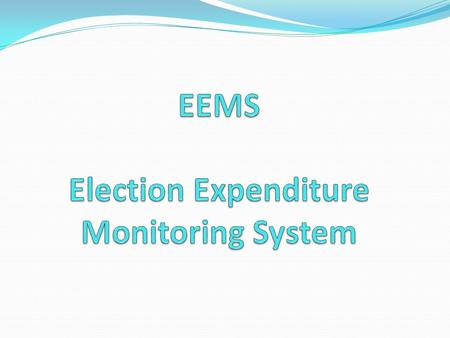 Objectives Monitoring the Account lodged by the candidates so that further actions can be taken. To monitor:- Candidate total expenses Funds given by.