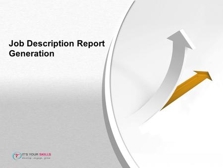 Job Description Report Generation. Job Description Reporting Click on Manage JD and select JD Report.