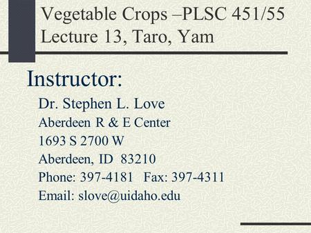 Vegetable Crops –PLSC 451/55 Lecture 13, Taro, Yam