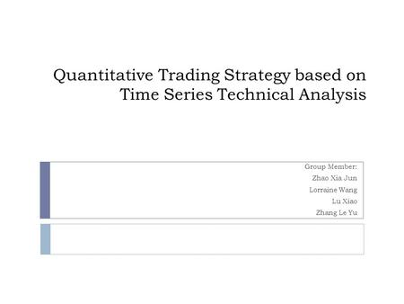 Quant based trading strategies
