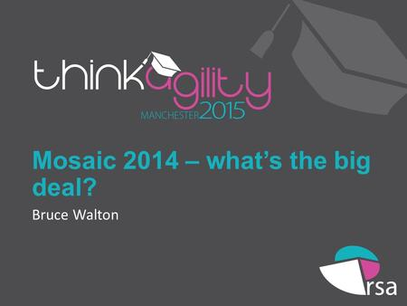 Mosaic 2014 – what's the big deal?