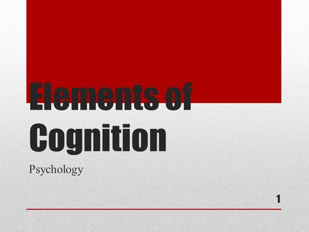 Elements of Cognition Psychology.