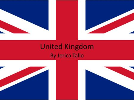 United Kingdom By Jerica Tallo. The United Kingdom is a unitary state governed under a constitutional monarchy and a parliamentary system. Capital city.