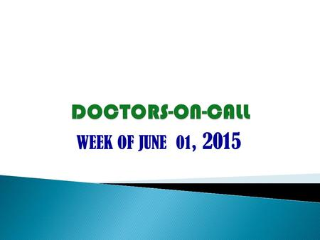 WEEK OF JUNE 01, 2015. Physician:Dr. BEDROSSIAN Tel. No. : (647)427-6001 Hours: 5:00 pm – 8:00 p.m.