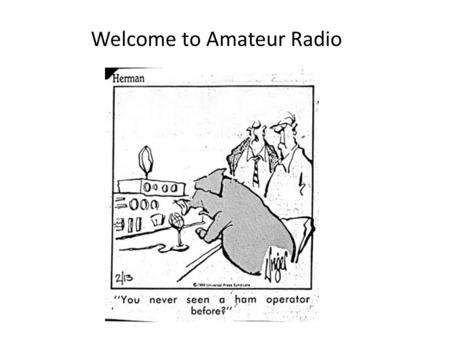 Welcome to Amateur Radio. This is what most people think of when they think of radio! These are broadcast types of radio stations.