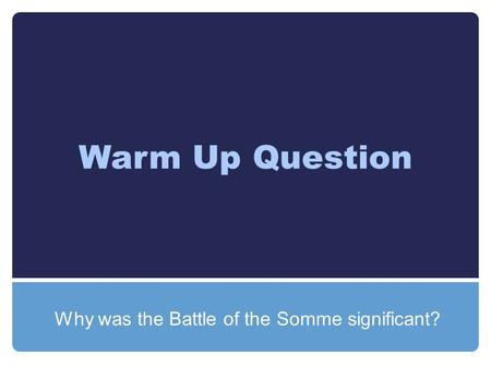 Why was the Battle of the Somme significant?