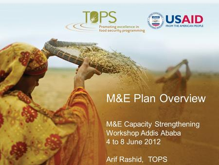 M&E Plan Overview M&E Capacity Strengthening Workshop Addis Ababa