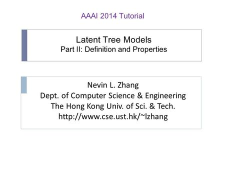 Latent Tree Models Part II: Definition and Properties