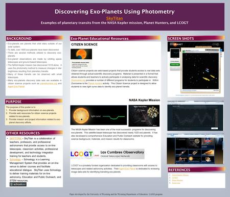 Discovering Exo-Planets Using Photometry SkyTitan Examples of planetary transits from the NASA Kepler mission, Planet Hunters, and LCOGT Exo-planets are.