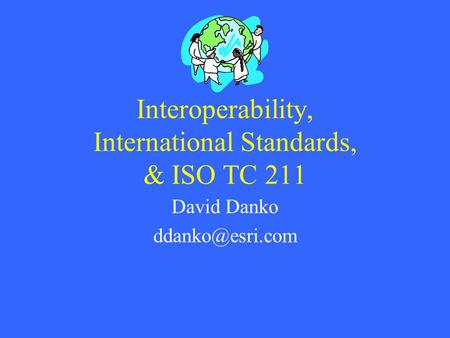 Interoperability, International Standards, & ISO TC 211