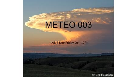 METEO 003 LAB 6 Due Friday Oct. 17 th. Chapter 8 Question 1 a,b,c Radiosonde: instrument carried by a weather balloon to measure atmospheric variables.