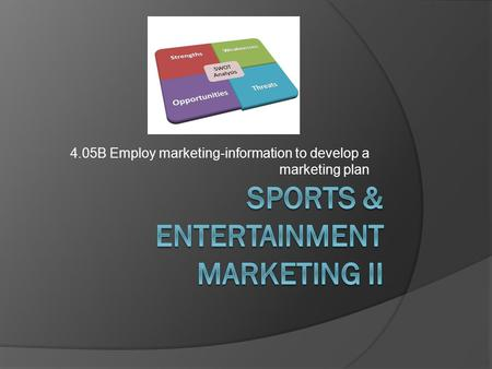 4.05B Employ marketing-information to develop a marketing plan.