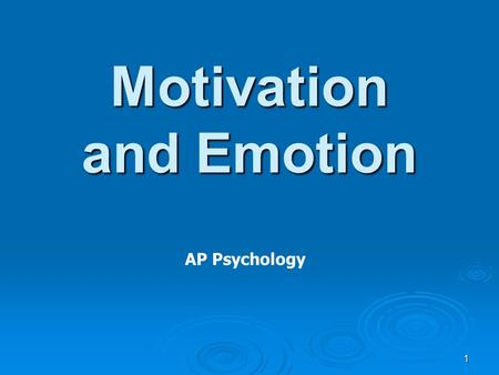 <strong>Motivation</strong> and Emotion