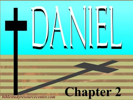 Chapter 2 biblestudyresourcecenter.com. Book of Daniel 1.Deported as a teenager 2.Nebuchadnezzar's Dream 3.Bow or Burn; The Furnace 4.Nebuchadnezzar's.
