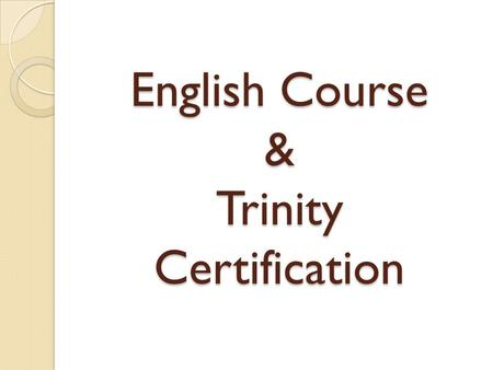 English Course & Trinity Certification. Trinity – ISE I (B1 CEFR) - a four-skill examination ComponentRange of skills involved Skills assessed A portfolio.