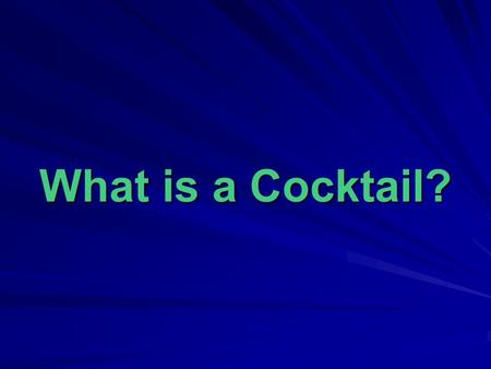 What is a Cocktail?. Cocktail is a well-iced mixed drink made up of a base liquor, a modifying ingredient as a modifier, and a special flavoring or.