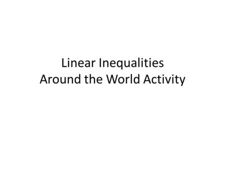 Linear Inequalities Around the World Activity