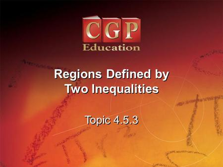 Regions Defined by Two Inequalities