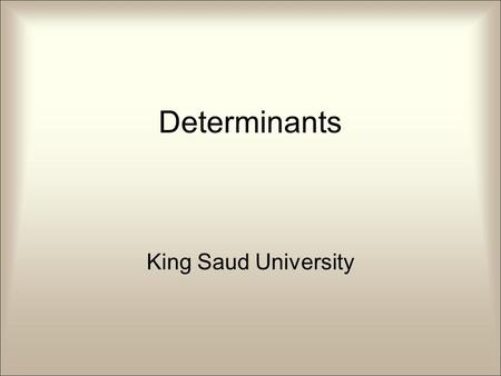 Determinants King Saud University. The inverse of a 2 x 2 matrix Recall that earlier we noticed that for a 2x2 matrix,