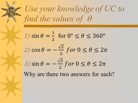 Use your knowledge of UC to find the values of .