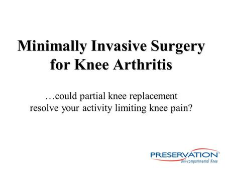 Minimally Invasive Surgery for Knee Arthritis