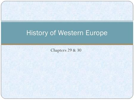 Chapters 29 & 30 History of Western Europe. Location, Location, Location Europe is a continent, but is actually part of a larger landmass including both.
