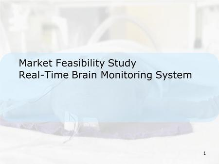 1 Market Feasibility Study Real-Time Brain Monitoring System.