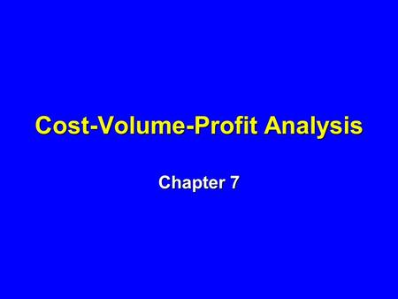 Cost-Volume-Profit Analysis Chapter 7. Cost Volume Profit Analysis n What Is the Break-Even Point? n What Is the Profit at Occupancy Percentages Above.