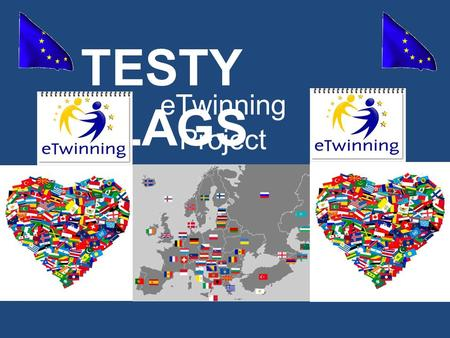 TESTY FLAGS eTwinning Project. ROMANIA Romania is a country located at the intersection of Central and Southeastern Europe, bordering on the Black Sea.